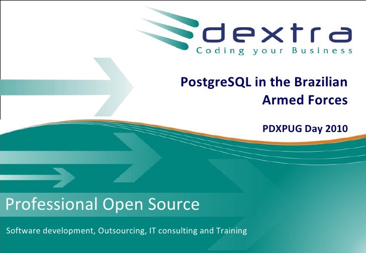 PostgreSQL in the Brazilian                                                         Armed Forces                          ...