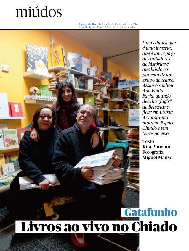 miúdos Livros ao vivo no Chiado Gatafunho Texto Rita Pimenta Fotografia Miguel Manso Uma editora que é uma livraria, que é...