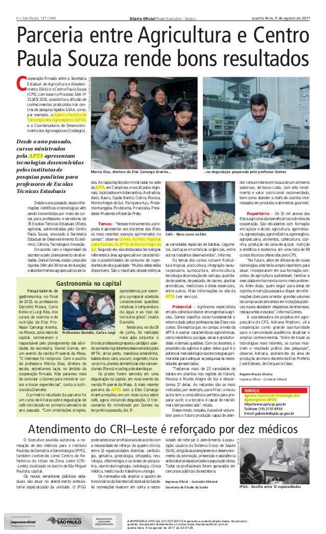 Diário Oficial Poder Executivo - Seção III – São Paulo, 127 (149) quarta-feira, 9 de agosto de 2017 Parceria entre Agricult...