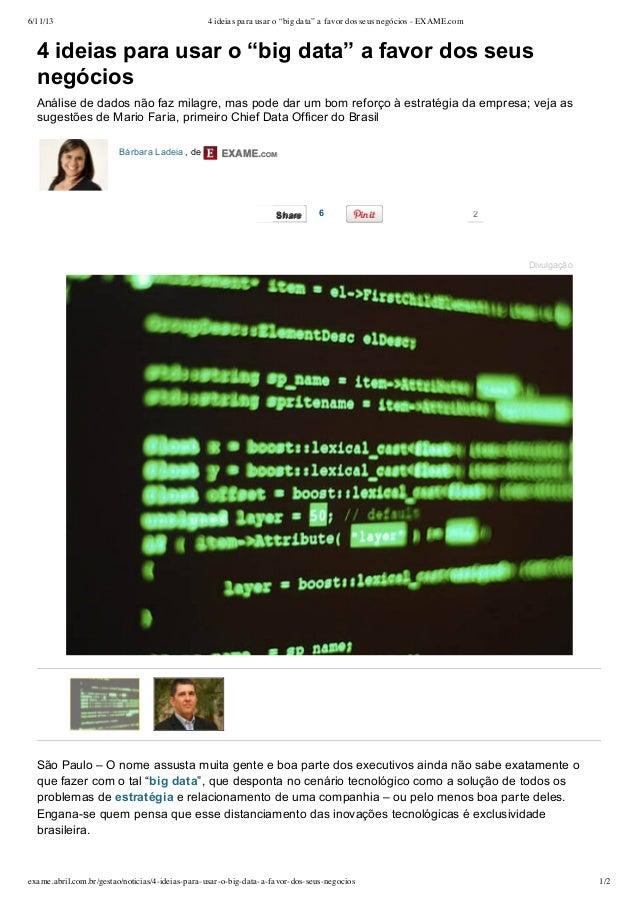 """6/11/13 4 ideias para usar o """"big data"""" a favor dos seus negócios - EXAME.comexame.abril.com.br/gestao/noticias/4-ideias-p..."""