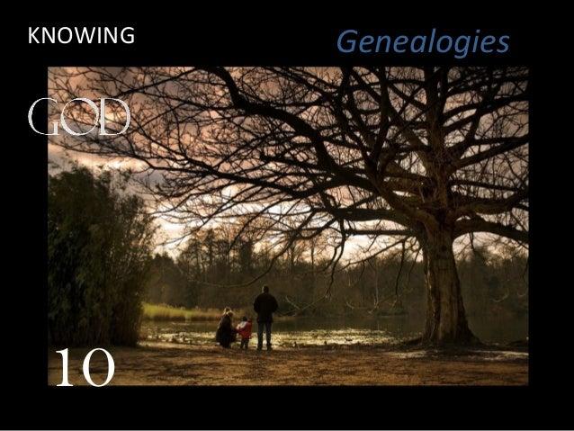 Genealogies 10 KNOWING