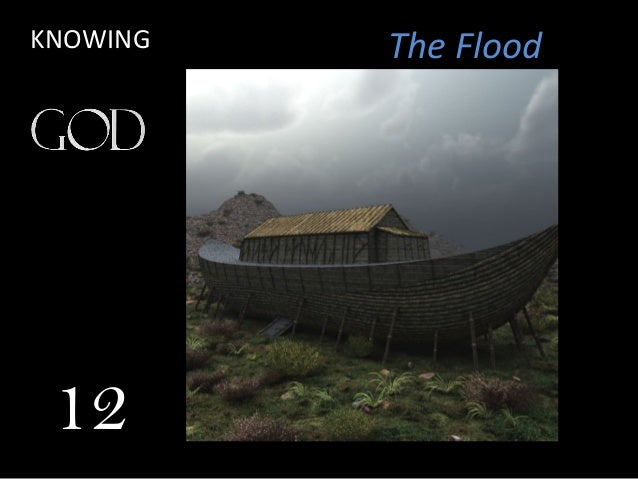 The Flood 12 KNOWING