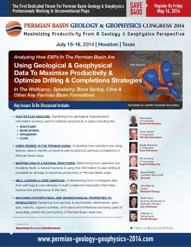The First Dedicated Forum For Permian Basin Geology & Geophysics Professionals Working In Unconventional Plays Analyzing H...