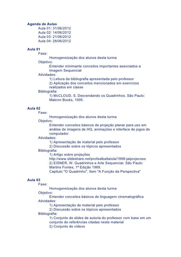 Agenda de Aulas     Aula 01: 31/06/2012     Aula 02: 14/06/2012     Aula 03: 21/06/2012     Aula 04: 28/06/2012Aula 01    ...
