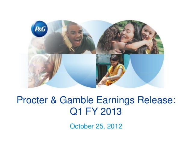 Procter & Gamble Earnings Release:            Q1 FY 2013           October 25, 2012