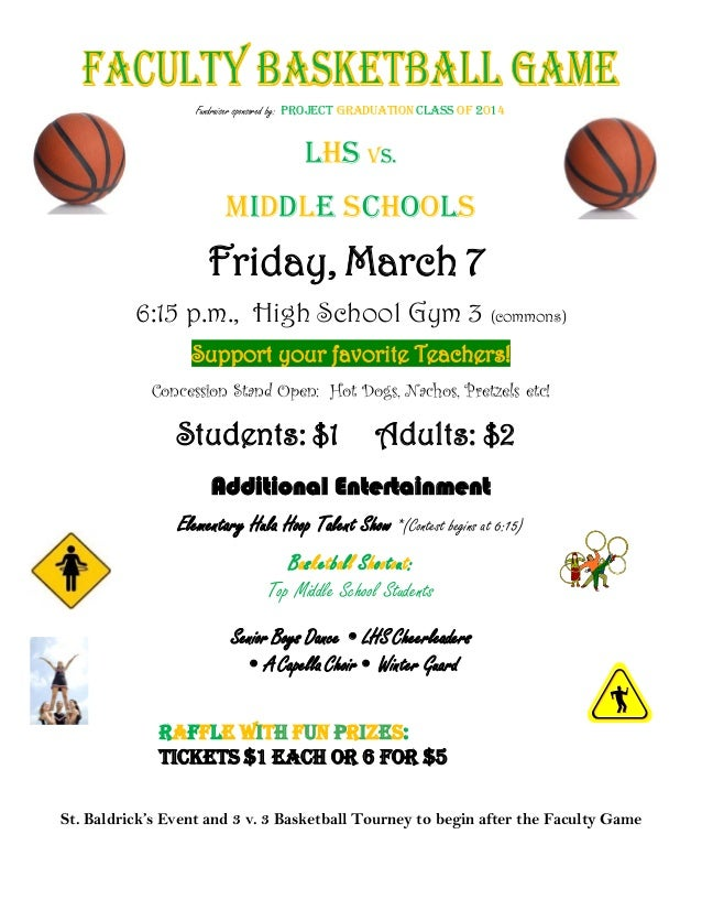 afleicets  Fundraiser sponsored by: PROJECT GRADUATION CLASS OF 2014  LHS vs. Middle Schools  Friday, March 7 6:15 p.m., H...