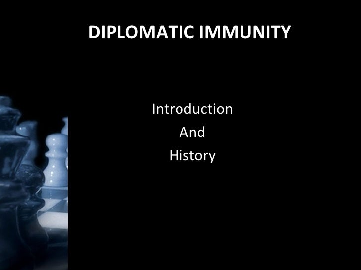 an introduction to the diplomatic immunities and privileges all over the world In resolution 1483 (2003), the un security council called upon all concerned,  including the  temporary continuation of diplomatic privileges and immunities.