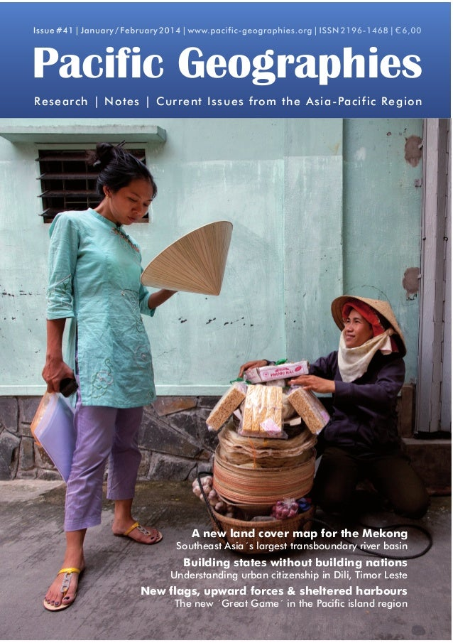 Issue #41 | January / February 2014 | www.pacific-geographies.org | ISSN 2196-1468 | € 6,00  Pacific Geographies Research ...