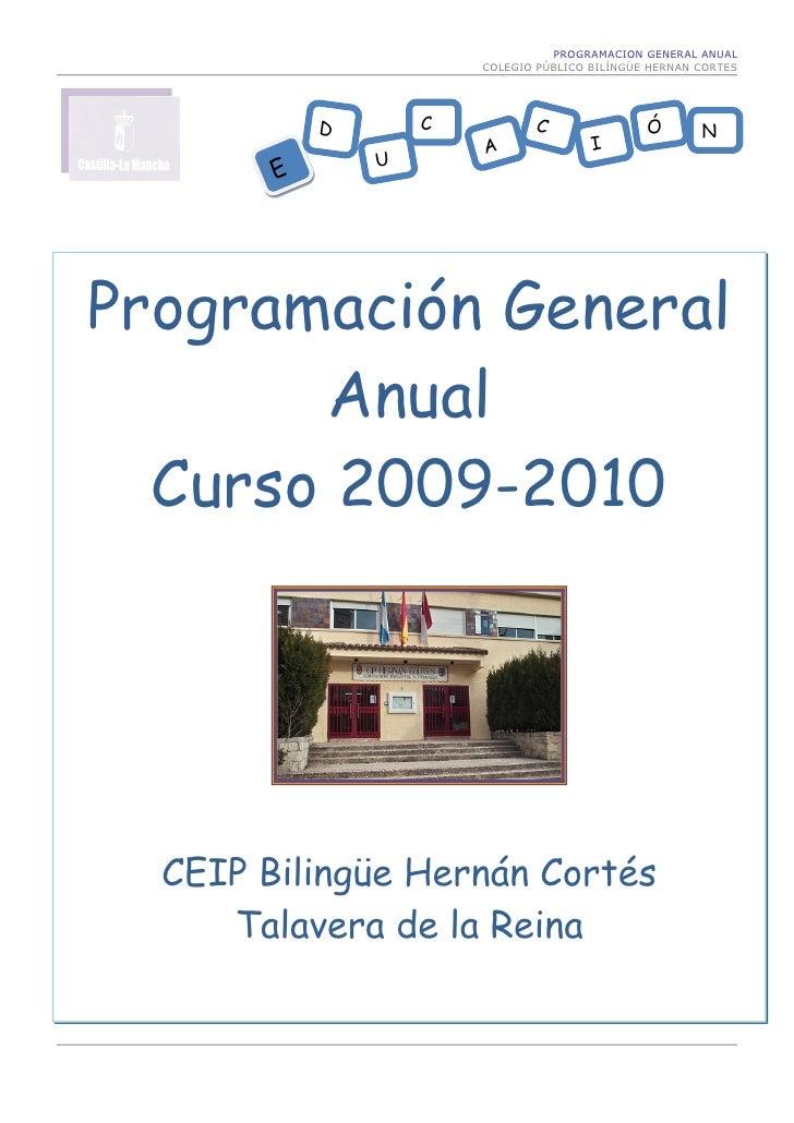 PROGRAMACION GENERAL ANUAL                         COLEGIO PÚBLICO BILÍNGÜE HERNAN CORTES                 D       C       ...