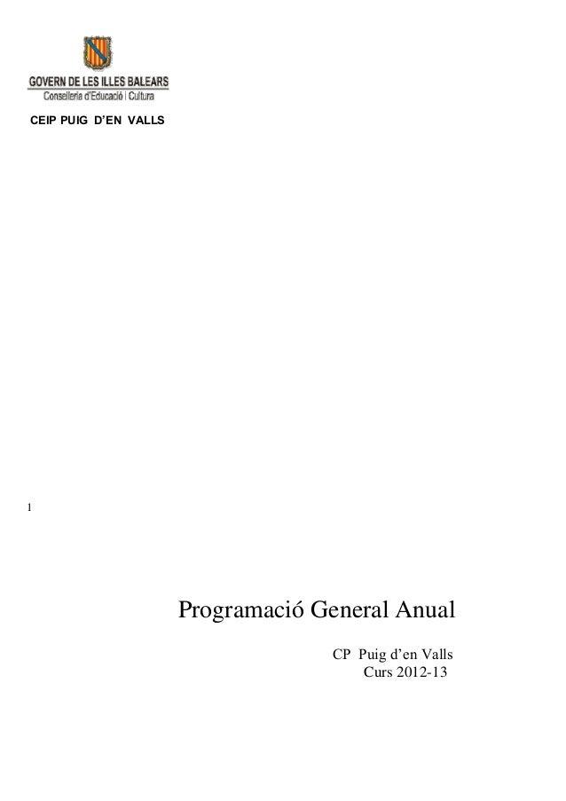 CEIP PUIG D'EN VALLS1                       Programació General Anual                                    CP Puig d'en Vall...