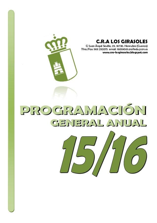 C.R.A LOS GIRASOLES C/ Juan Ángel Sevilla, 29. 16730. Honrubia (Cuenca) Tfno./Fax: 969 292075 email: 16004561.cra@edu.jccm...