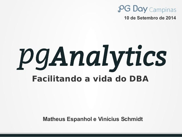 10 de Setembro de 2014  Facilitando a vida do DBA  Matheus Espanhol e Vinícius Schmidt