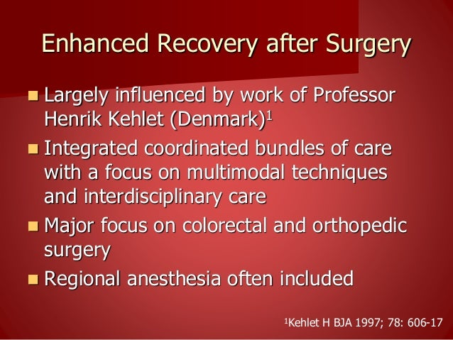 Enhanced Recovery after Surgery  Less use of ERAS pathways outside colorectal and orthopedic surgery  Barriers to implem...