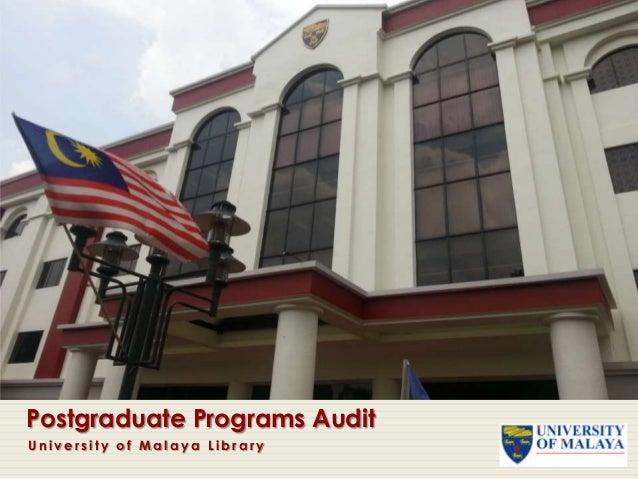 Postgrad Programs Audit Slide University Of Malaya Library 2013