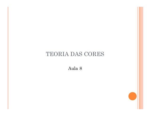 TEORIA DAS CORESAula 8