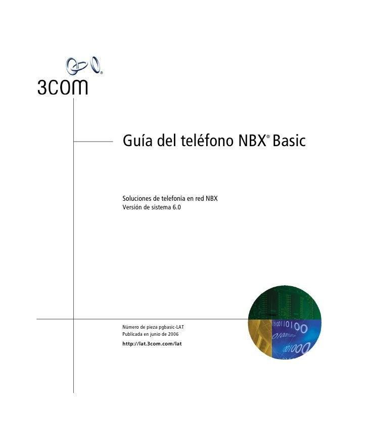 Guía del teléfono NBX Basic          ®Soluciones de telefonía en red NBXVersión de sistema 6.0Número de pieza pgbasic-LATP...
