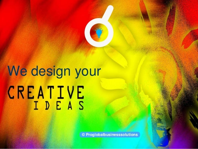 We design your © Proglobalbusinesssolutions