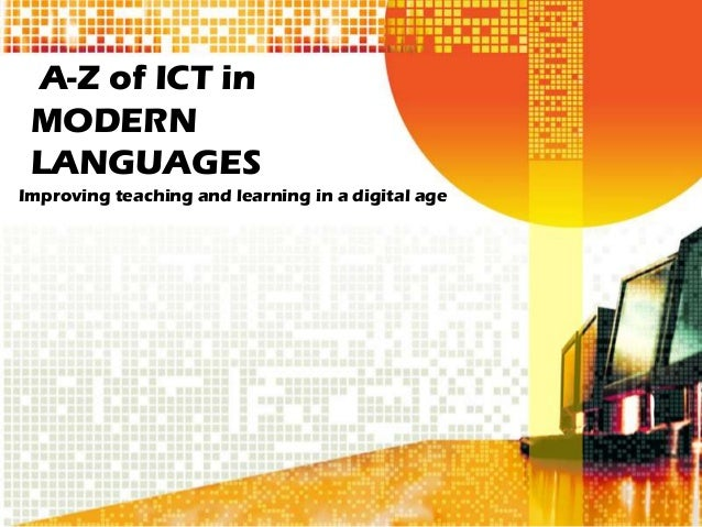 A-Z of ICT in MODERN LANGUAGESImproving teaching and learning in a digital age