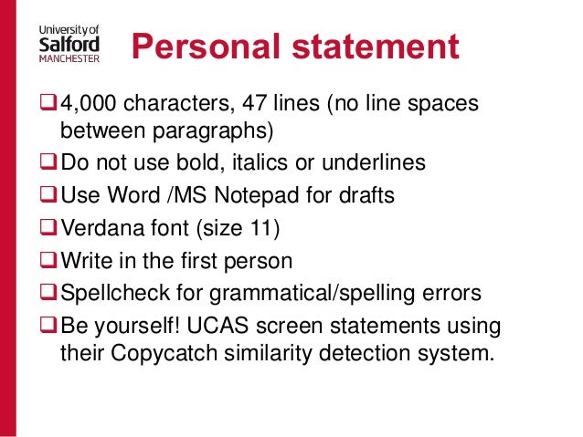 Personal statement professional      characters with spaces Your next task is the delightful job of compiling your UCAS personal statement The UCAS personal statement word limit is    lines  or      characters  which
