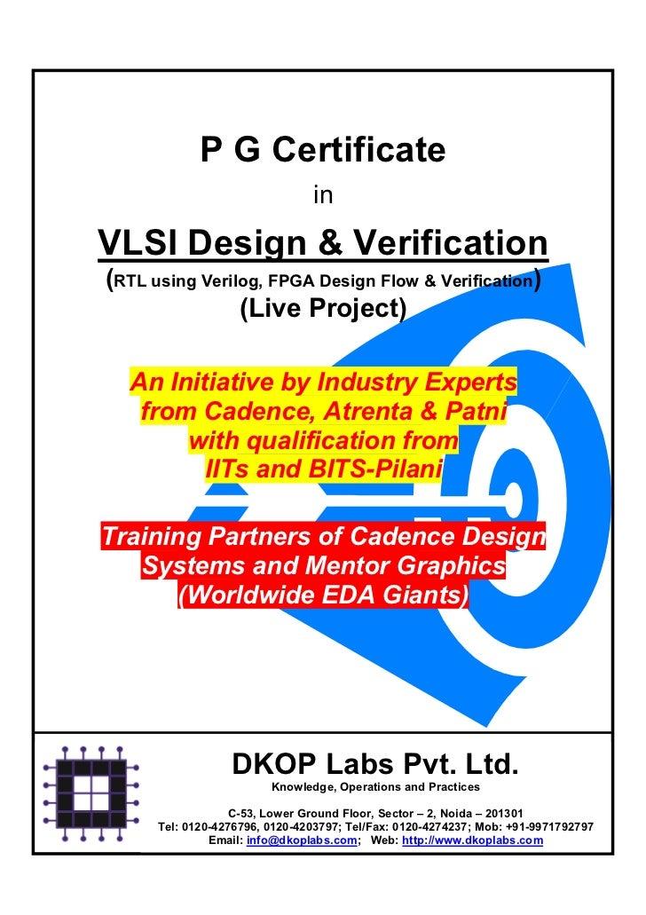 P G Certificate                                inVLSI Design & Verification(RTL using Verilog, FPGA Design Flow & Verifica...