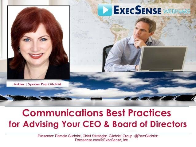 Presenter: Pamela Gilchrist, Chief Strategist, Gilchrist Group @PamGilchrist Execsense.com© ExecSense, Inc. Slide 1 Commun...