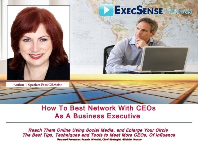 Presenter: Pamela Gilchrist, Chief Strategist, Gilchrist Group @PamGilchrist Execsense.com© ExecSense, Inc. Slide 1 How To...