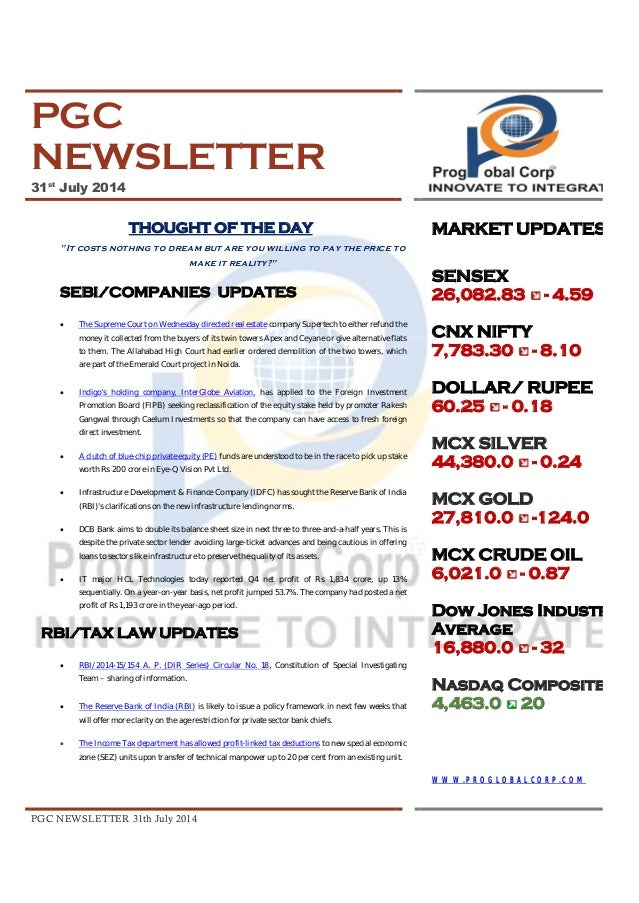 """PGC NEWSLETTER 31th July 2014 PGC NEWSLETTER 31st July 2014 THOUGHT OF THE DAY """"It costs nothing to dream but are you will..."""