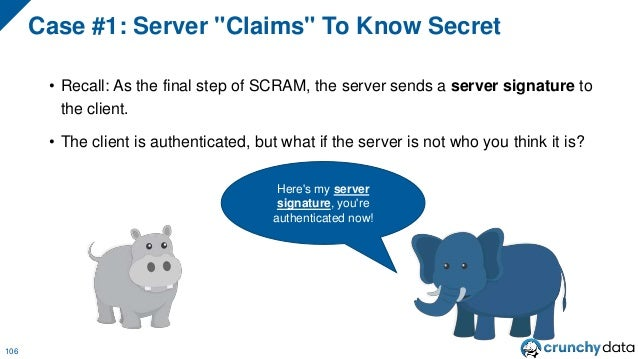 • This is why the client must also verify the server, to ensure the server actually knows the client's password. Case #1: ...