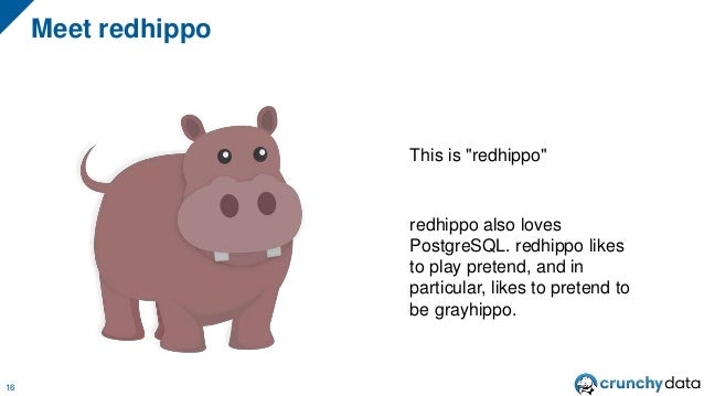 """Meet redhippo 16 This is """"redhippo"""" redhippo also loves PostgreSQL. redhippo likes to play pretend, and in particular, lik..."""