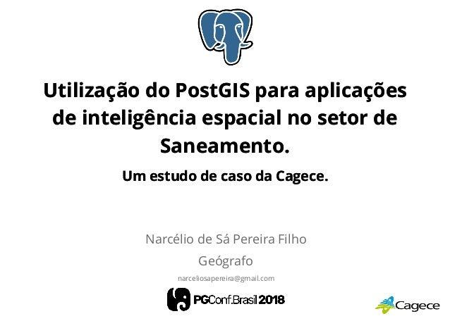 Utilização do PostGIS para aplicaçõesUtilização do PostGIS para aplicações de inteligência espacial no setor dede inteligê...
