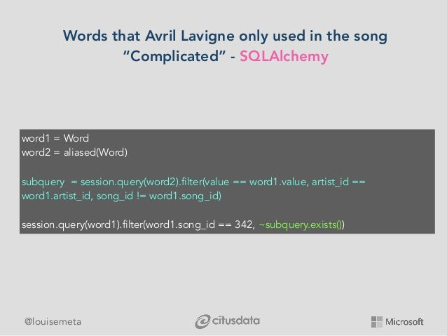 """@louisemeta Words that Avril Lavigne only used in the song """"Complicated"""" - SQLAlchemy word1 = Word word2 = aliased(Word) s..."""