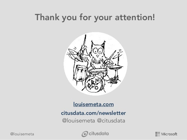 @louisemeta Thank you for your attention! louisemeta.com citusdata.com/newsletter @louisemeta. @citusdata