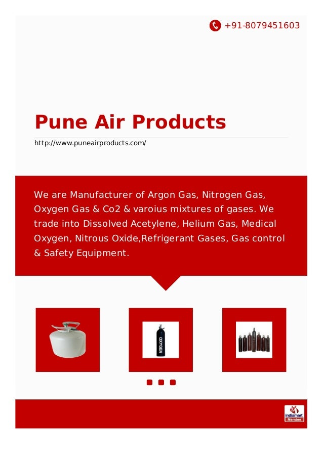 +91-8079451603 Pune Air Products http://www.puneairproducts.com/ We are Manufacturer of Argon Gas, Nitrogen Gas, Oxygen Ga...