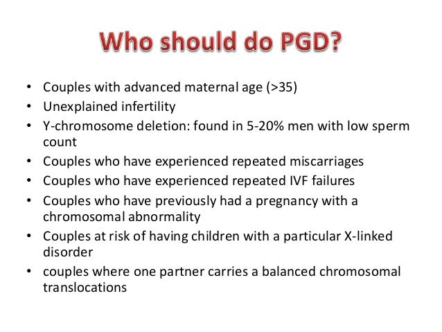 a discussion on preimplantation genetic diagnosis pgd Contact our genetic counselor for an in depth discussion of your case genoma accepts pgd cases and we can complete the diagnosis eg preimplantation hla.