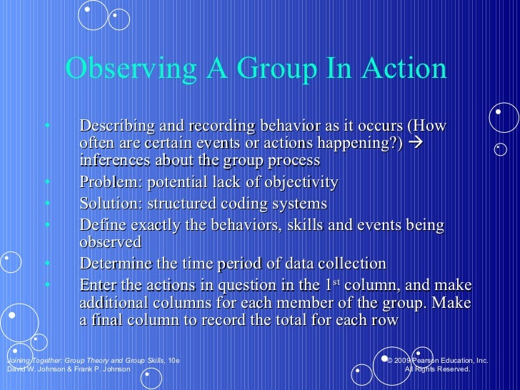 Observing A Group In Action  <ul><li>Describing and recording behavior as it occurs (How often are certain events or actio...