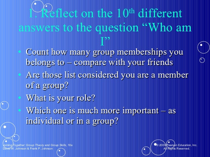 """1. Reflect on the 10 th  different answers to the question """"Who am I"""" <ul><li>Count how many group memberships you belongs..."""