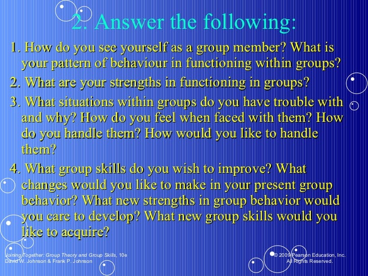 2. Answer the following: <ul><ul><li>1. How do you see yourself as a group member? What is your pattern of behaviour in fu...
