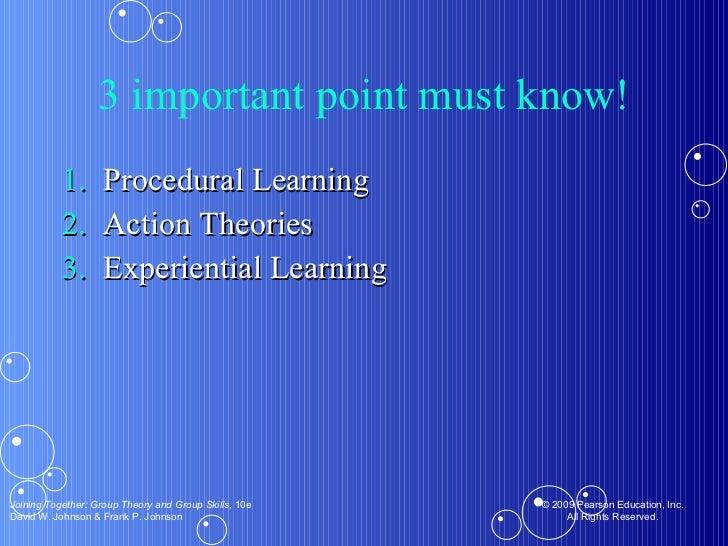 3 important point must know! <ul><li>Procedural Learning </li></ul><ul><li>Action Theories  </li></ul><ul><li>Experiential...