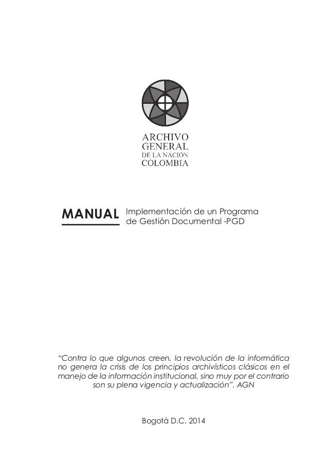1 Manual para la implementación de un Programa de Gestión Documental -PGD MANUAL Implementación de un Programa de Gestión ...