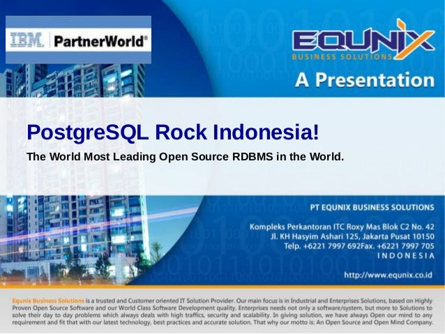 PostgreSQL Rock Indonesia! The World Most Leading Open Source RDBMS in the World.