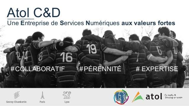 Gevrey-Chambertin Paris Lyon Atol C&D Une Entreprise de Services Numériques aux valeurs fortes #COLLABORATIF #PÉRENNITÉ # ...