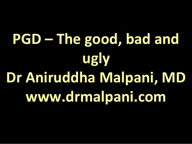 PGD – The good, bad and ugly Dr Aniruddha Malpani, MD www.drmalpani.com