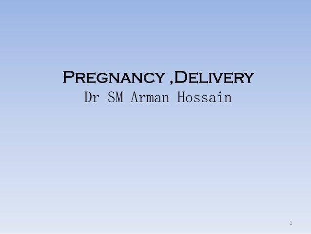 Pregnancy ,Delivery Dr SM Arman Hossain 1