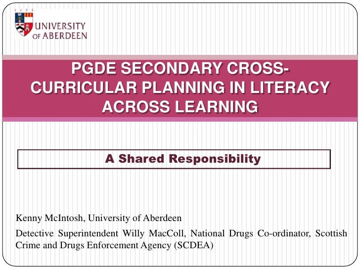 PGDE SECONDARY CROSS-    CURRICULAR PLANNING IN LITERACY           ACROSS LEARNING                       A Shared Responsi...