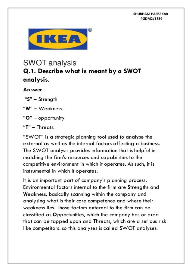 ikea swot analysis 3 essay Free essay: ikea swot analysis strengths weaknesses 1 customer knowledge 2  constantly using innovations to drive costs down 3 supply chain integration 4.