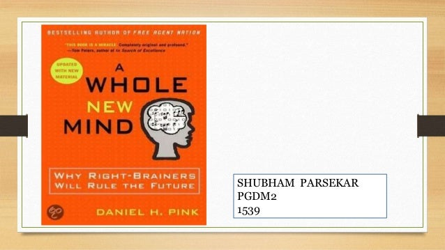 Book Ppt On A Whole New Mind Why Right Brainers Will Rule The Future