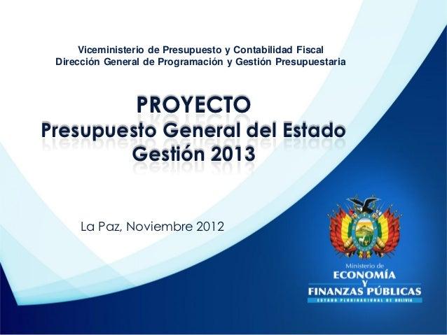 Viceministerio de Presupuesto y Contabilidad Fiscal Dirección General de Programación y Gestión Presupuestaria            ...