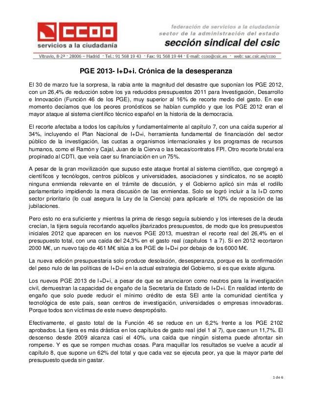 PGE 2013- I+D+i. Crónica de la desesperanzaEl 30 de marzo fue la sorpresa, la rabia ante la magnitud ...