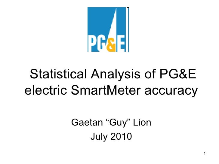 "Statistical Analysis of PG&E electric SmartMeter accuracy  Gaetan ""Guy"" Lion July 2010"