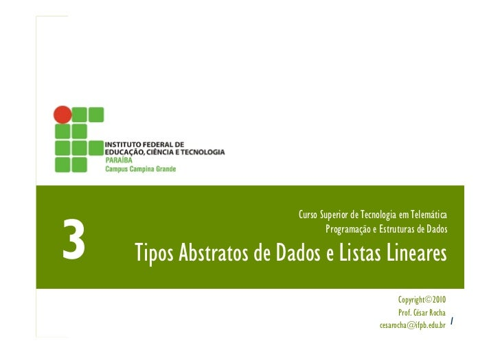 Curso Superior de Tecnologia em Telemática                              Programação e Estruturas de DadosTipos Abstratos d...